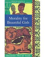 Morality for Beautiful Girls - McCall Smith, Alexander