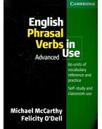 English Phrasal Verbs in Use - Advanced - McCARTHY, MICHAEL – O'DELL, FELICITY