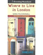 Where to Live in London - McCONNELL, SARA