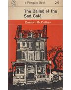 The Ballad of the Sad Café - McCullers, Carson