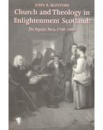Church and Theology in Enlightenment Scotland : The Popular Party, 1740-1800 - McINTOSH, JOHN R,