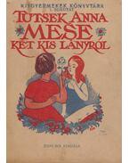 Mese két kis lányról - Tutsek Anna