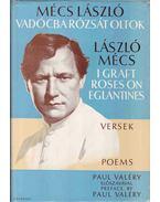 Vadócba Rózsát Oltok / I Graft Roses on Eglantines - Mécs László