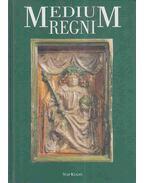 Medium Regni - Horváth István, Siklósi Gyula, Buzás Gergely, Altmann Julianna, Biczó Piroska, Kovács Annamária, Végh András