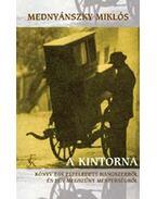 A kintorna - avagy könyv egy elfeledett hangszerről... - Mednyánszky Miklós