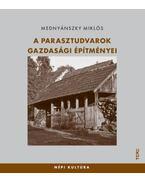 A parasztudvarok gazdasági építményei - Mednyánszky Miklós