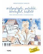 Vályogtégla, patakkő, boronafal, nádtető - Mednyánszky Miklós