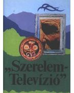 Szerelem-Televízió - Medvigy Endre