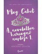A neveletlen hercegnő naplója 1. - Meg Cabot