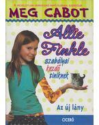 Allie Finkle szabályai kezdő tiniknek - Második könyv: Az új lány - Meg Cabot