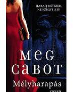 Mélyharapás - Meg Cabot