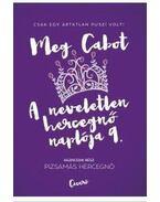 Pizsamás hercegnő - A neveletlen hercegnő naplója 9. - Meg Cabot