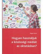 Hogyan használjuk a közösségi médiát az oktatásban? - Megan Poore