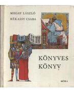 Könyves könyv - Megay László, Rékassy Csaba