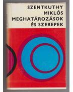 meghatározások és szerepek (dedikált) - Szentkuthy Miklós