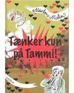 Tænker Kun På Tammi! - MELIN, MÅRTEN