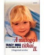 A suttogó titkai II. -  Melinda Blau, Tracy Hogg