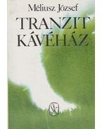 Tranzit kávéház - Méliusz József