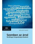 Szemben azárral - Rendhagyó közgazdasági előadások - Rendhagyó közgazdasági előadások - Mellár Tamás