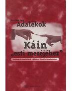 """Adalékok Káin """"esti meséjéhez"""" (dedikált) - Menyhay Imre"""