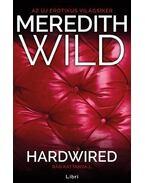 Hardwired - Rád kattanva 1. - Meredith Wild