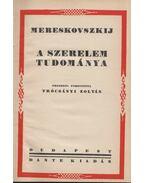 A szerelem tudománya - Mereskovszkij