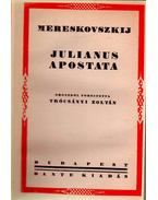 Julianus apostata - Mereskovszkij, Dimitrij