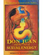Don Juan and the Art of Sexual Energy - Merilyn Tunneshende