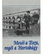 Mesél a Tisza, regél a Hortobágy - Tóth József