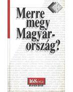 Merre megy Magyarország? - Mester Ákos, Bölcs István, Nádor Tamás
