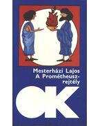 A Prométheusz-rejtély - Mesterházi Lajos