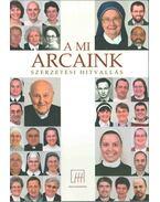 A mi arcaink - Mészáros Anett, Dobos Andrea