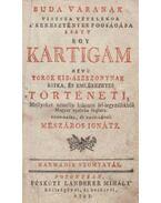 Buda varanak viszsza vételekor a' keresztények fogságába esett egy Kartigam névü török kis-aszszonynak ritka, és emlékezetes történeti - Mészáros Ignátz