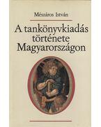A tankönyvkiadás története Magyarországon - Mészáros István