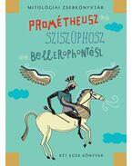 Prométheusz, Sziszüphosz, Bellerophontész - Mészáros János