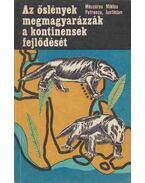 Az őslények megmagyarázzák a kontinensek fejlődését - Mészáros Miklós, Dr. Iustinian Petrescu
