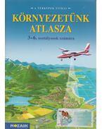 Környezetünk atlasza - Mészárosné Balogh Ágnes