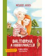 Dalmorka, a hobbivarázsló - Mészöly Ágnes