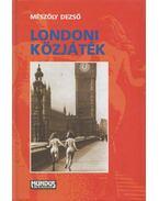 Londoni közjáték - Mészöly Dezső