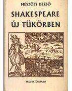 Shakespeare új tükörben - Mészöly Dezső