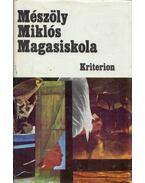 Magasiskola - Mészöly Miklós