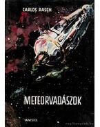 Meteorvadászok - Rasch, Carlos