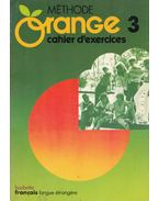 Méthode Orange 3 - Cahier d'exercices - André Reboullet, Simonne Lieutaud, Nicole McBridge, Jean-Louis Malandain, Jacques Verdol