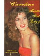 Caroline, Monaco First Lady-je - Meyer-Stabley, Bertrand