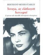 Soraya, az elátkozott hercegnő - Meyer-Stabley, Bertrand