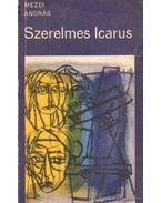 Szerelmes Icarus - Mezei András