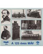 A 125 éves MÁV - Mezei István