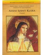 Assisi Szent Klára - Mezei Katalin (szerk.)