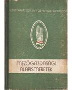 Mezőgazdasági alapismeretek - Láng Géza, Bessenyei Zoltán, Kellermann Márton, Bosznai László, Balaton Gyula