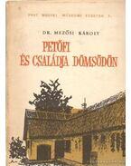 Petőfi és családja Dömsödön - Mezősi Károly, dr.